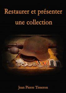 Restaurer et présenter une collection